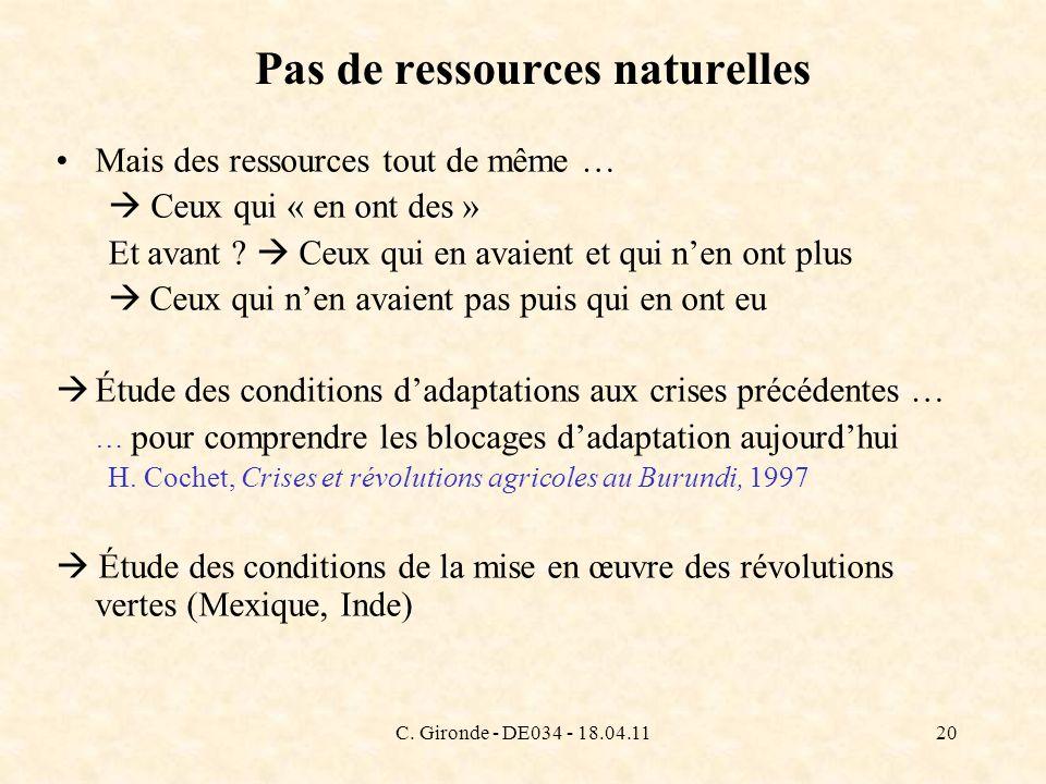 C. Gironde - DE034 - 18.04.1120 Pas de ressources naturelles Mais des ressources tout de même … Ceux qui « en ont des » Et avant ? Ceux qui en avaient