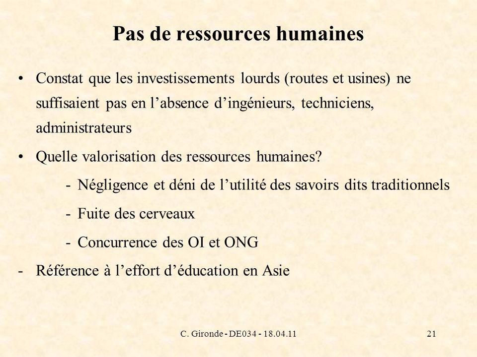 C. Gironde - DE034 - 18.04.1121 Pas de ressources humaines Constat que les investissements lourds (routes et usines) ne suffisaient pas en labsence di