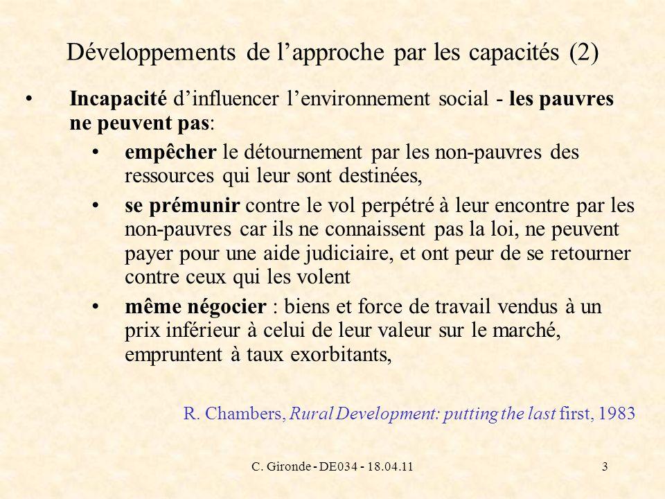 C. Gironde - DE034 - 18.04.113 Développements de lapproche par les capacités (2) Incapacité dinfluencer lenvironnement social - les pauvres ne peuvent