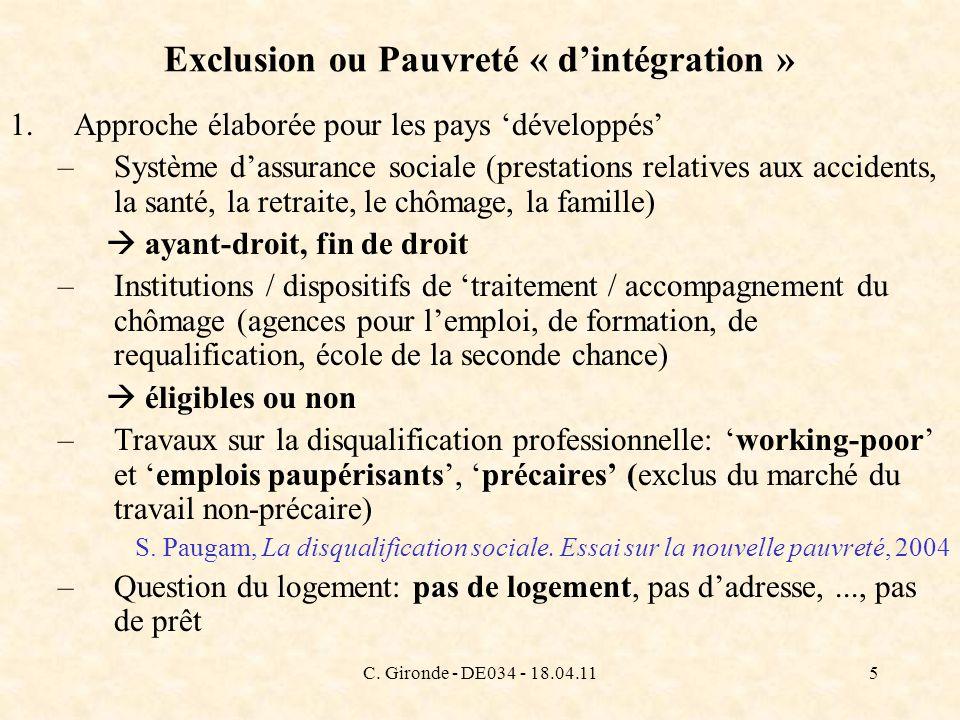 C. Gironde - DE034 - 18.04.115 Exclusion ou Pauvreté « dintégration » 1.Approche élaborée pour les pays développés –Système dassurance sociale (presta