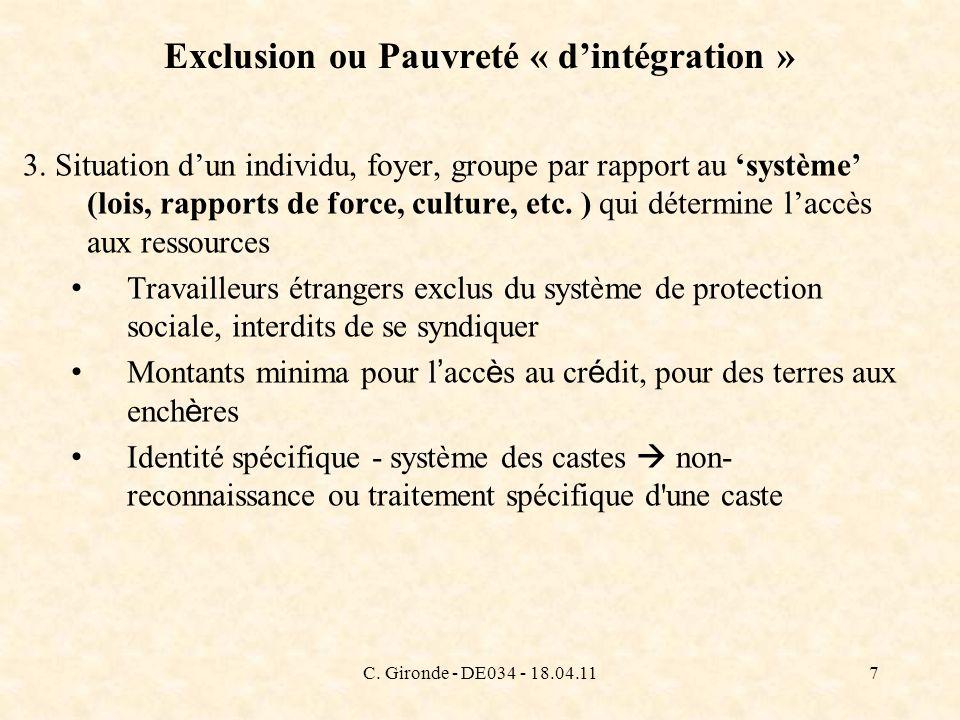 C. Gironde - DE034 - 18.04.117 Exclusion ou Pauvreté « dintégration » 3. Situation dun individu, foyer, groupe par rapport au système (lois, rapports
