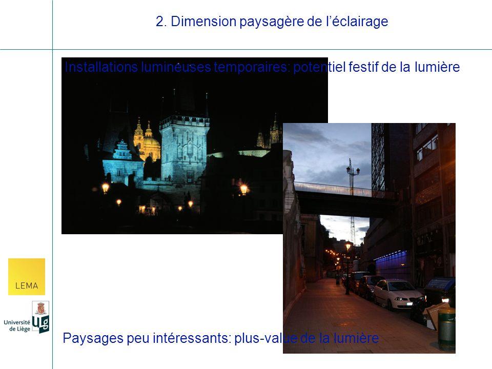 Paysages peu intéressants: plus-value de la lumière Installations lumineuses temporaires: potentiel festif de la lumière
