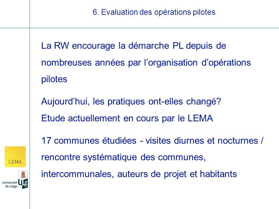 La RW encourage la démarche PL depuis de nombreuses années par lorganisation dopérations pilotes Aujourdhui, les pratiques ont-elles changé.