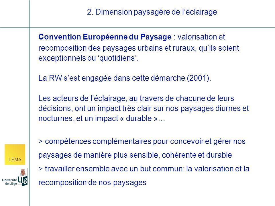 Convention Européenne du Paysage : valorisation et recomposition des paysages urbains et ruraux, quils soient exceptionnels ou quotidiens.