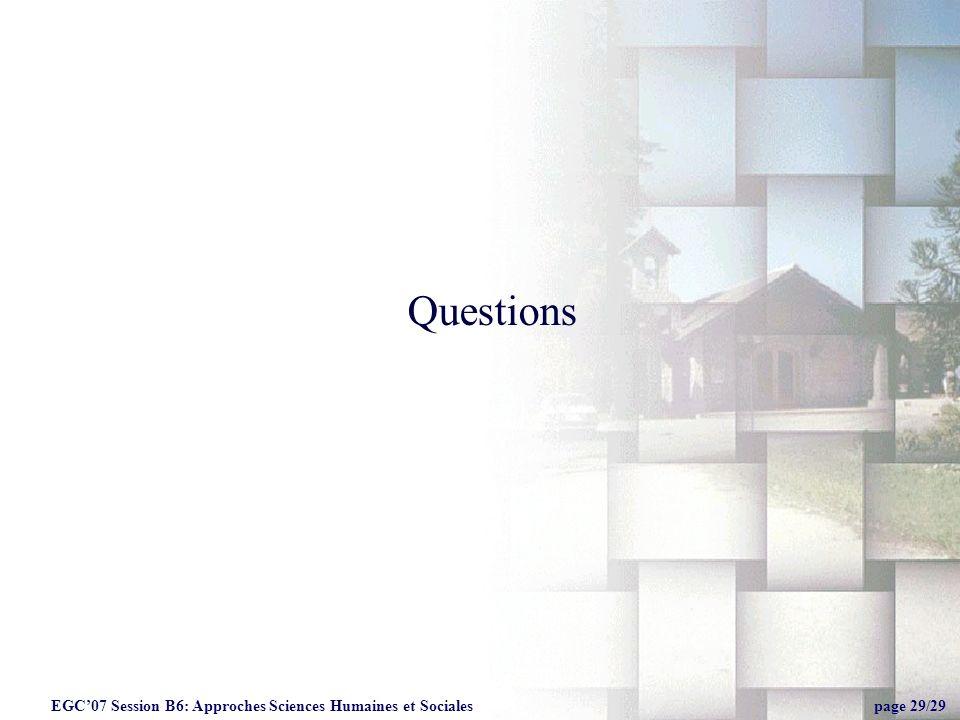 Soutenance Thèse, Leoncio Jimenez29 EGC07 Session B6: Approches Sciences Humaines et Sociales page 29/29 Questions