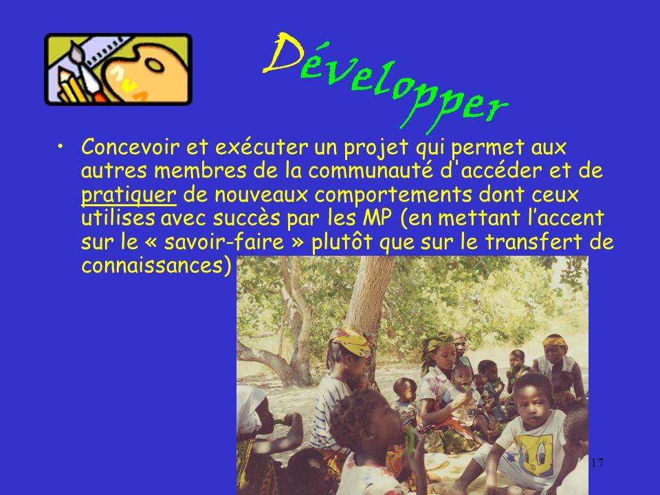17 Développer Concevoir et exécuter un projet qui permet aux autres membres de la communauté d'accéder et de pratiquer de nouveaux comportements dont