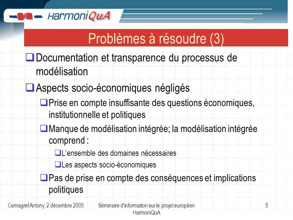 Cemagref Antony, 2 décembre 2005Séminaire d'information sur le projet européen HarmoniQuA 5 Problèmes à résoudre (3) Documentation et transparence du