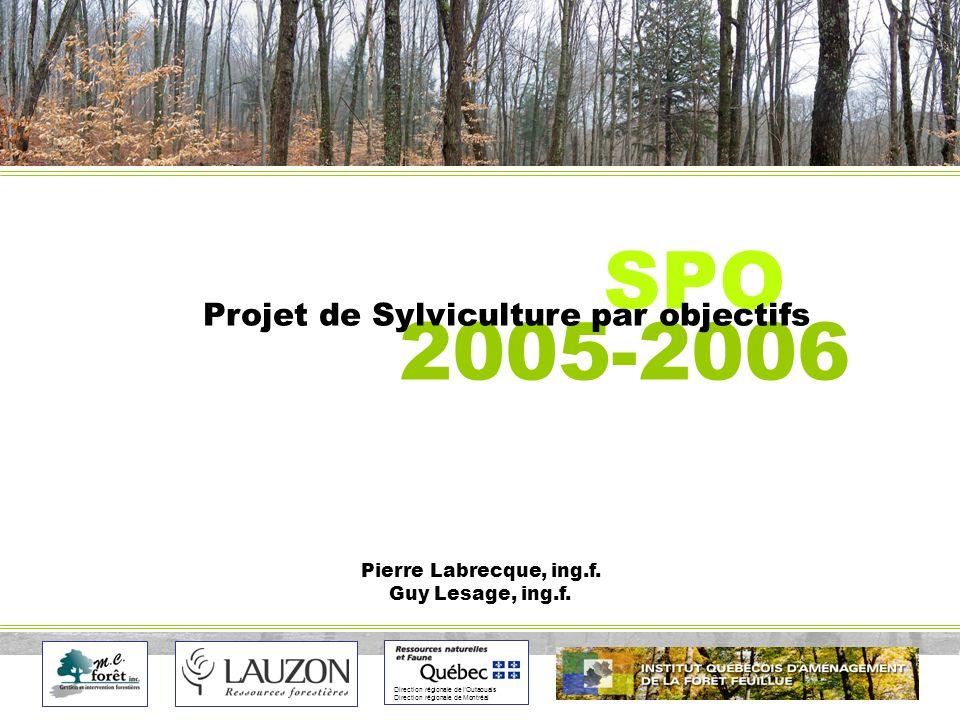Direction régionale de lOutaouais Direction régionale de Montréal SPO 2005-2006 Pierre Labrecque, ing.f.
