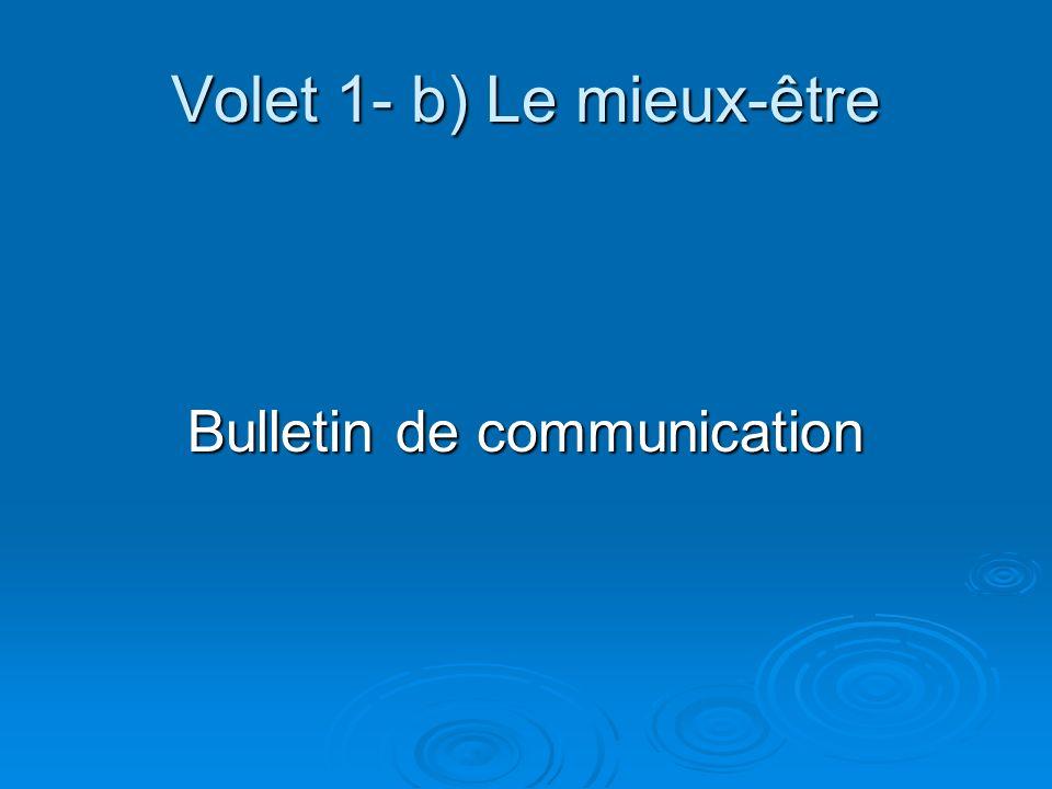 Volet 1- b) Le mieux-être Bulletin de communication