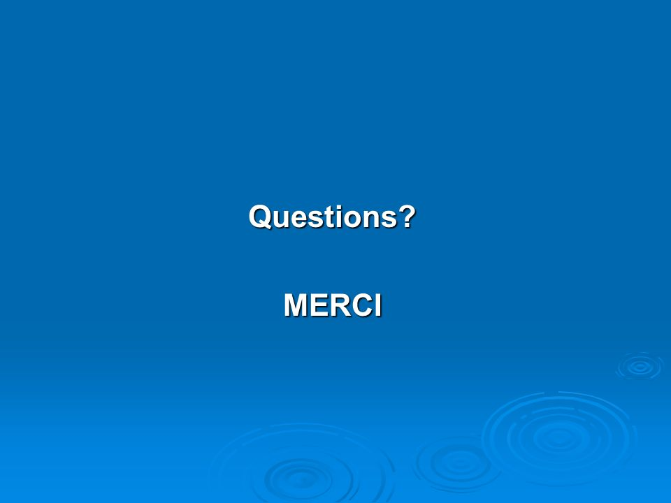 Questions?MERCI