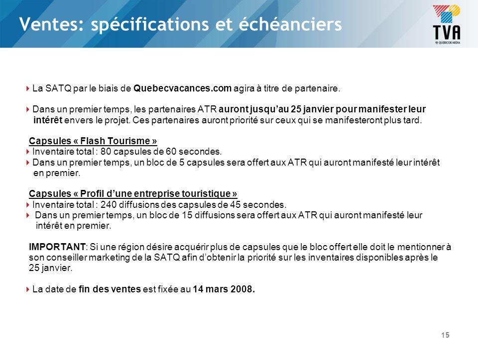 La SATQ par le biais de Quebecvacances.com agira à titre de partenaire. Dans un premier temps, les partenaires ATR auront jusquau 25 janvier pour mani