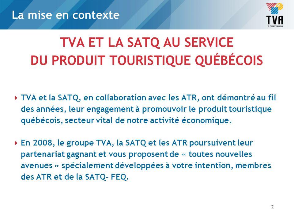 Les objectifs IMAGE ET NOTORIÉTÉ Promotion du tourisme au Québec Promouvoir les membres de la SATQ-FEQ et des ATR.
