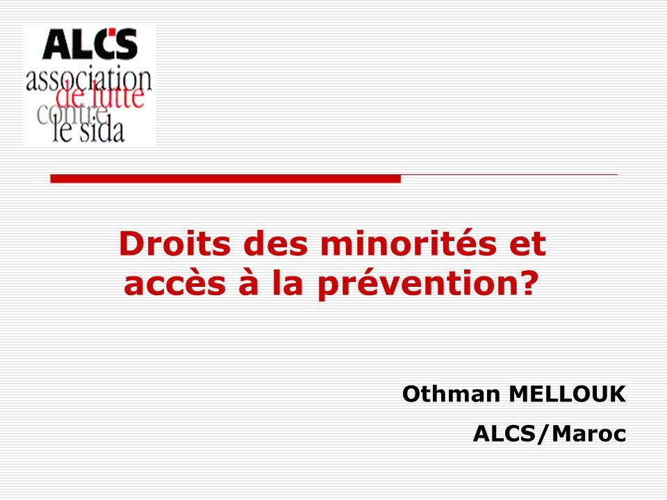Droits des minorités et accès à la prévention? Othman MELLOUK ALCS/Maroc