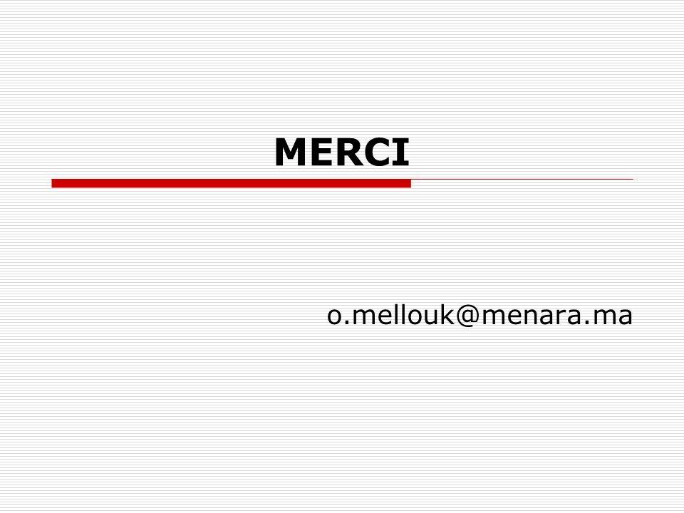 MERCI o.mellouk@menara.ma