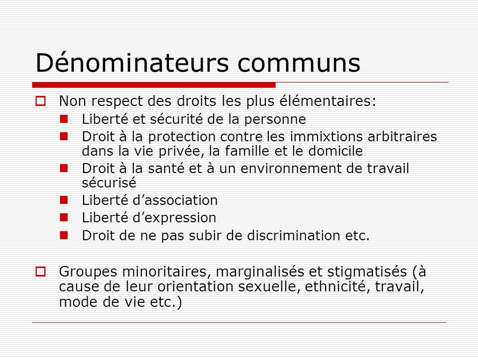 Dénominateurs communs Non respect des droits les plus élémentaires: Liberté et sécurité de la personne Droit à la protection contre les immixtions arb
