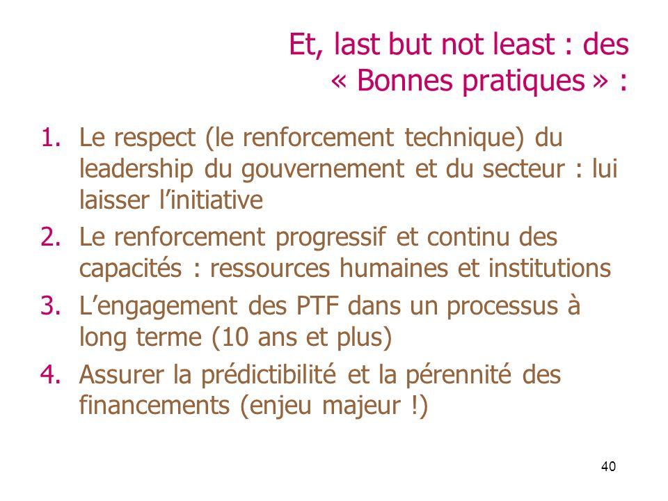 40 Et, last but not least : des « Bonnes pratiques » : 1.Le respect (le renforcement technique) du leadership du gouvernement et du secteur : lui lais