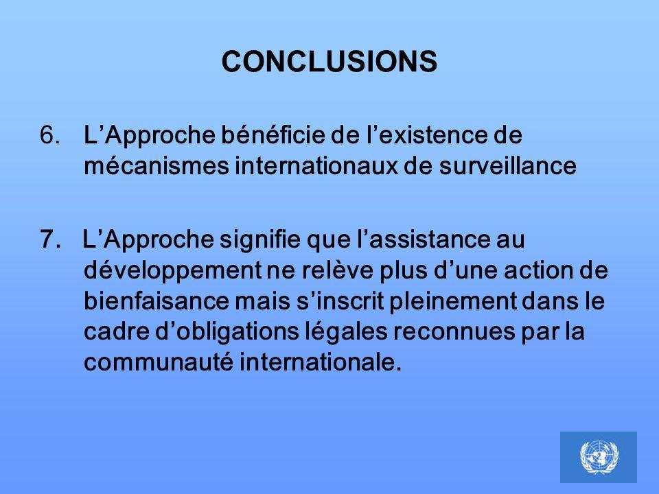 CONCLUSIONS 6.LApproche bénéficie de lexistence de mécanismes internationaux de surveillance 7. LApproche signifie que lassistance au développement ne