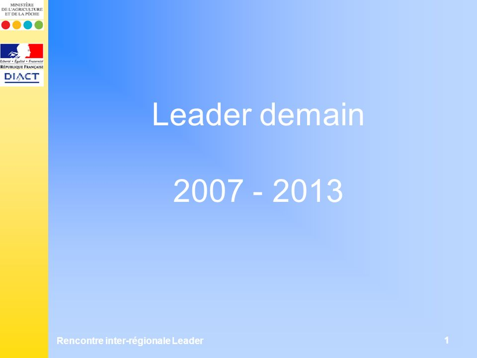 Rencontre inter-régionale Leader 1 Leader demain 2007 - 2013