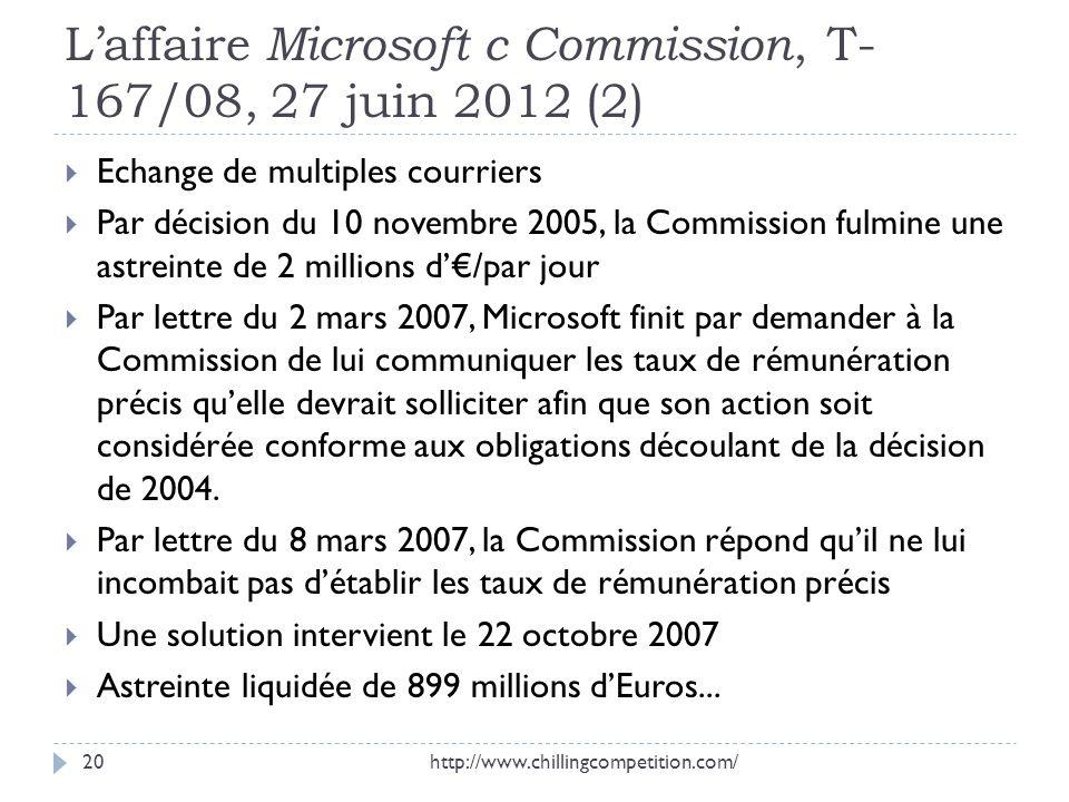 Laffaire Microsoft c Commission, T- 167/08, 27 juin 2012 (2) Echange de multiples courriers Par décision du 10 novembre 2005, la Commission fulmine un