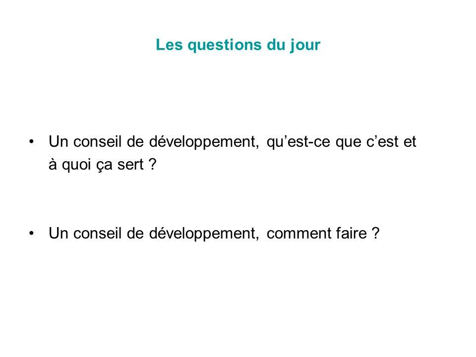 Les questions du jour Un conseil de développement, quest-ce que cest et à quoi ça sert .