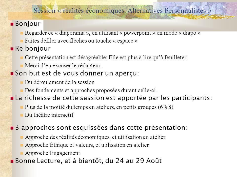 Session « réalités économiques, Alternatives Personnalistes » Bonjour Regarder ce « diaporama », en utilisant « powerpoint » en mode « diapo » Faites