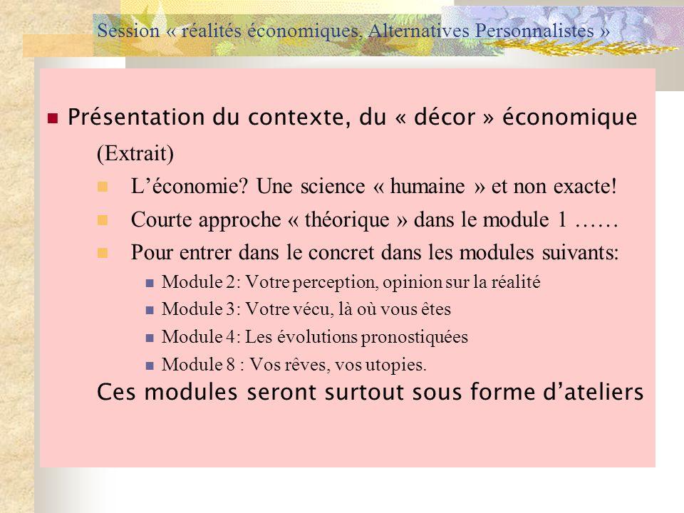 Session « réalités économiques, Alternatives Personnalistes » Présentation du contexte, du « décor » économique (Extrait) Léconomie? Une science « hum