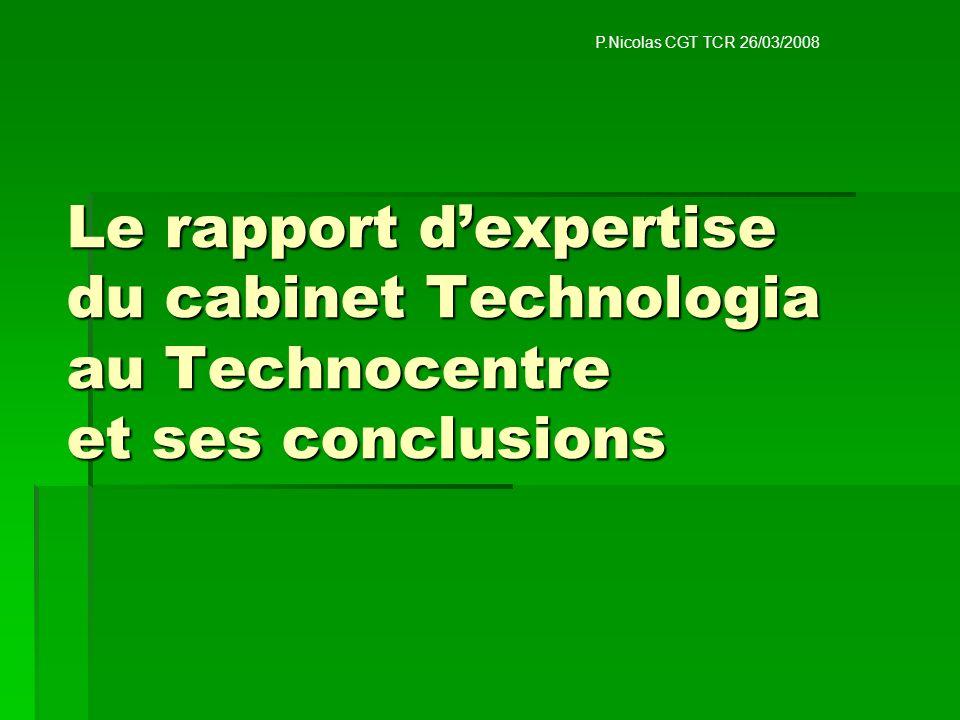Le rapport dexpertise du cabinet Technologia au Technocentre et ses conclusions P.Nicolas CGT TCR 26/03/2008
