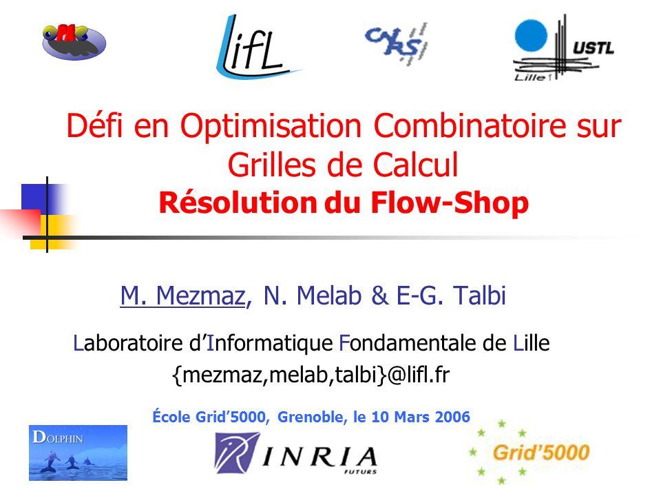 Défi en Optimisation Combinatoire sur Grilles de Calcul Résolution du Flow-Shop M.