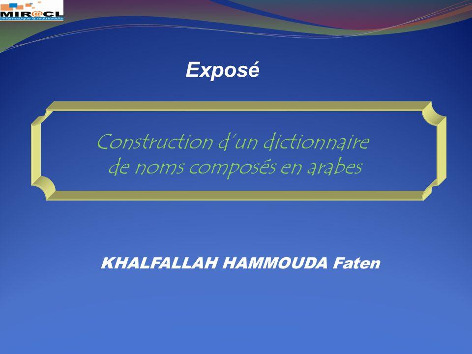 KHALFALLAH HAMMOUDA Faten Exposé Construction dun dictionnaire de noms composés en arabes