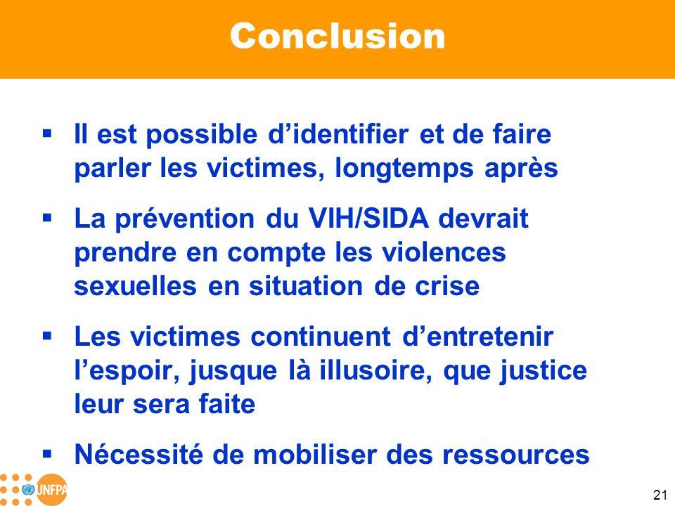 21 Conclusion Il est possible didentifier et de faire parler les victimes, longtemps après La prévention du VIH/SIDA devrait prendre en compte les vio