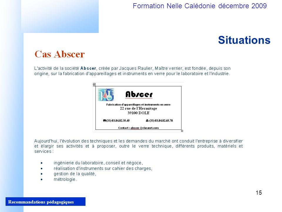 15 Recommandations pédagogiques Formation Nelle Calédonie décembre 2009 15 Situations