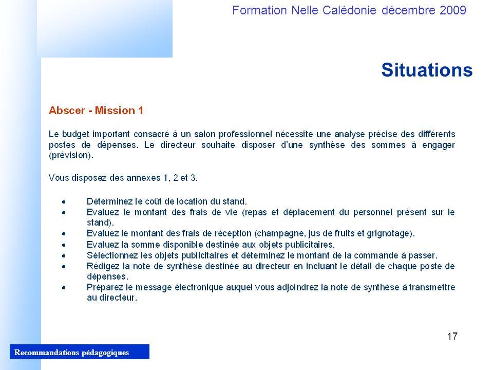 17 Recommandations pédagogiques Formation Nelle Calédonie décembre 2009 17 Situations