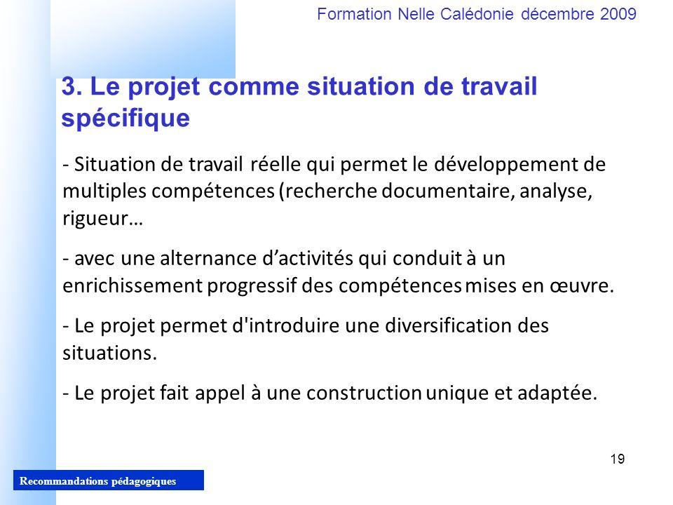 19 Recommandations pédagogiques Formation Nelle Calédonie décembre 2009 19 3.