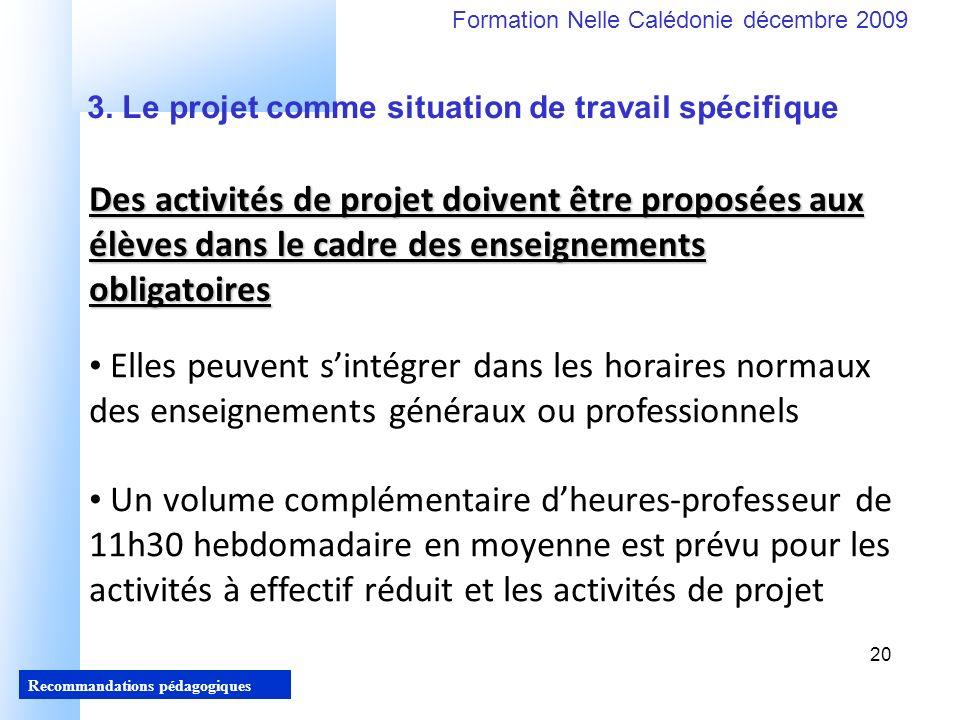 20 Recommandations pédagogiques Formation Nelle Calédonie décembre 2009 20 3.