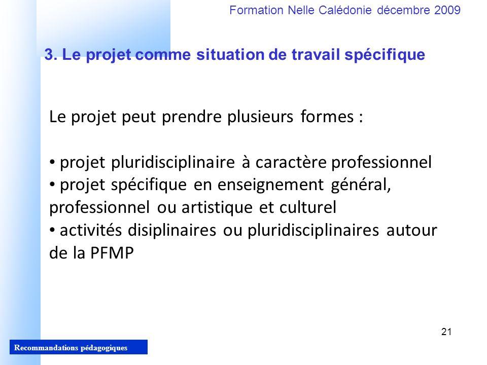 21 Recommandations pédagogiques Formation Nelle Calédonie décembre 2009 21 3.