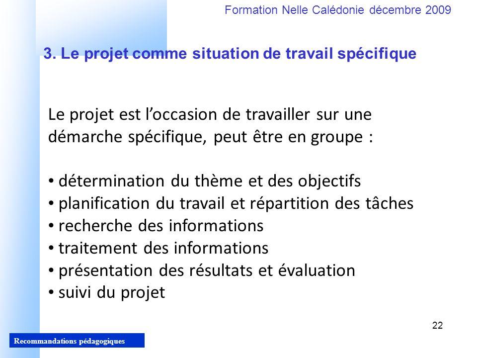 22 Recommandations pédagogiques Formation Nelle Calédonie décembre 2009 22 3.