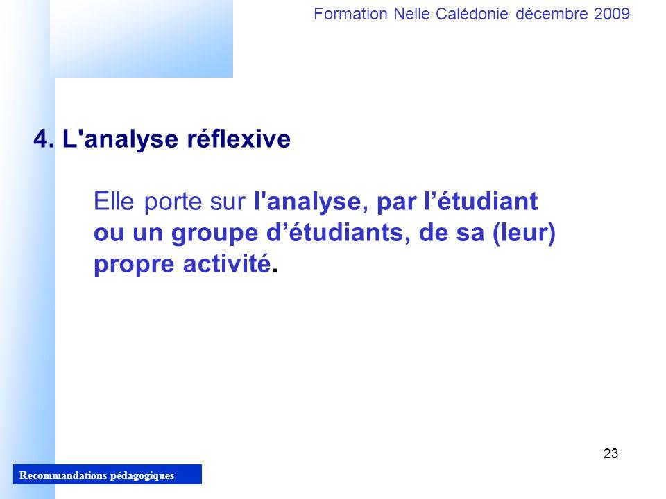 23 Recommandations pédagogiques Formation Nelle Calédonie décembre 2009 23 4.