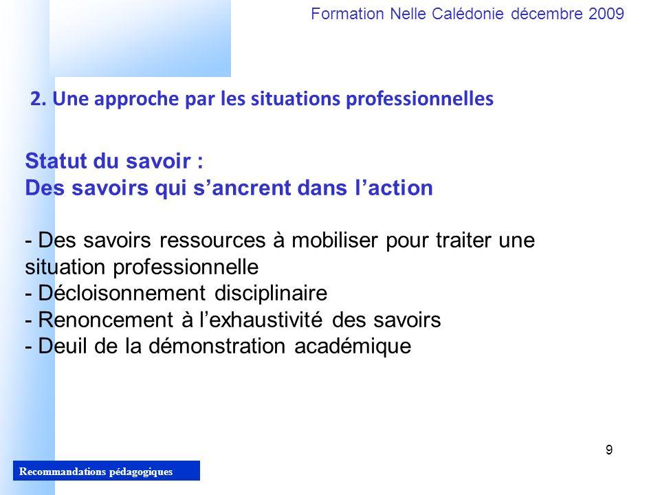 9 Recommandations pédagogiques Formation Nelle Calédonie décembre 2009 9 2.