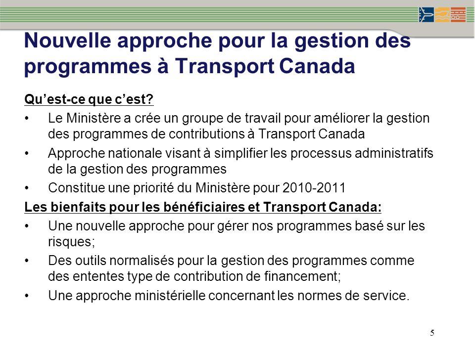5 Nouvelle approche pour la gestion des programmes à Transport Canada Quest-ce que cest.