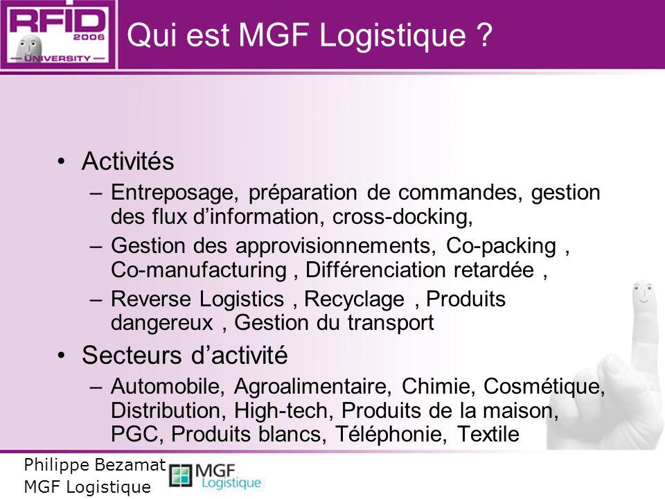 Qui est MGF Logistique ? Activités –Entreposage, préparation de commandes, gestion des flux dinformation, cross-docking, –Gestion des approvisionnemen