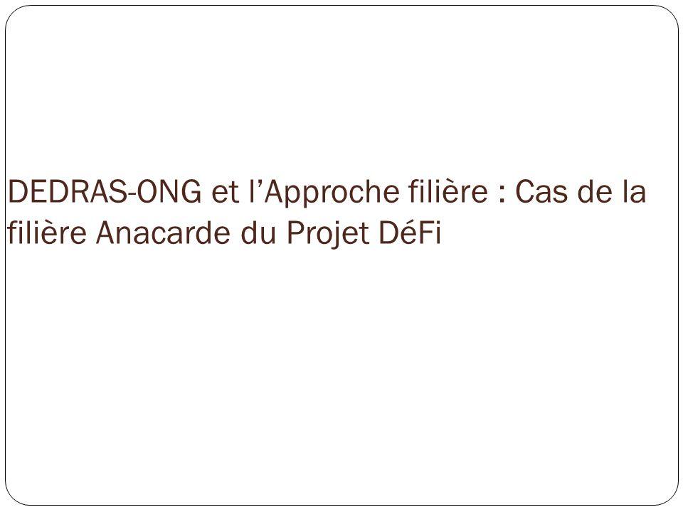DEDRAS-ONG et lApproche filière : Cas de la filière Anacarde du Projet DéFi