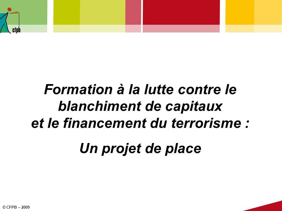 30 Formation à la lutte contre le blanchiment de capitaux et le financement du terrorisme © CFPB 2010 Le catalogue de séquences dapprentissage