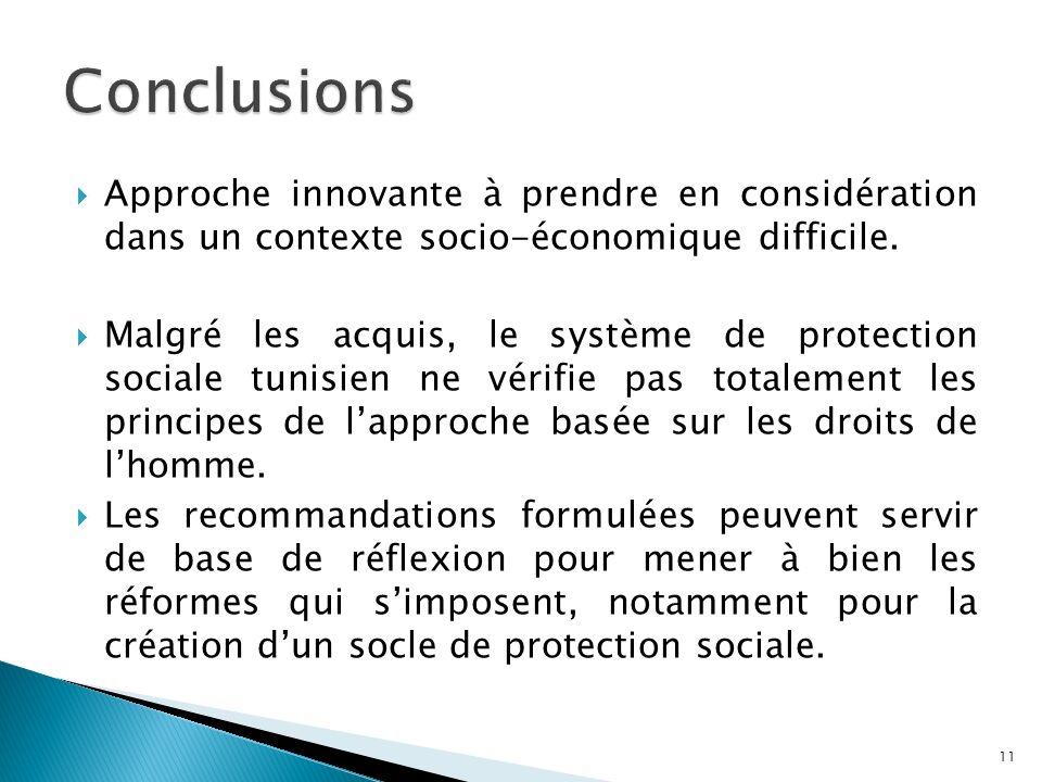 Approche innovante à prendre en considération dans un contexte socio-économique difficile. Malgré les acquis, le système de protection sociale tunisie