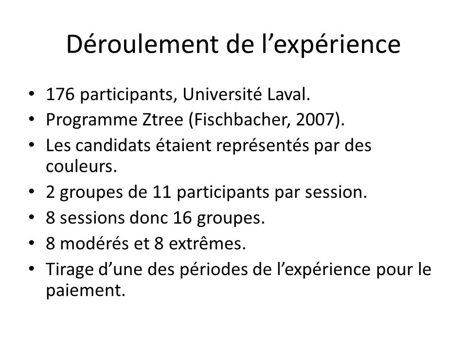 Déroulement de lexpérience 176 participants, Université Laval.