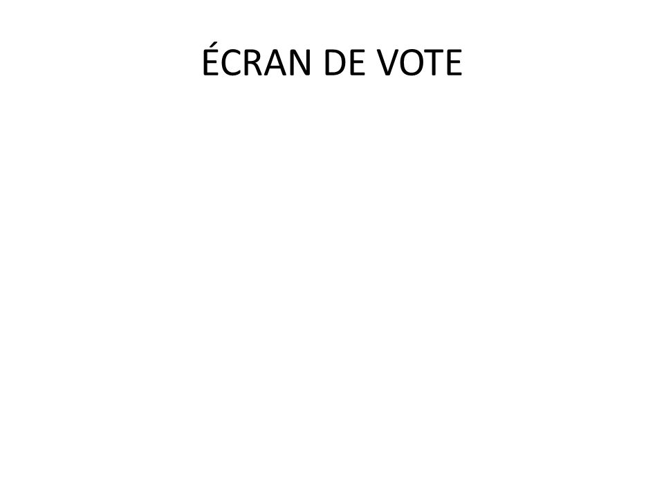ÉCRAN DE VOTE