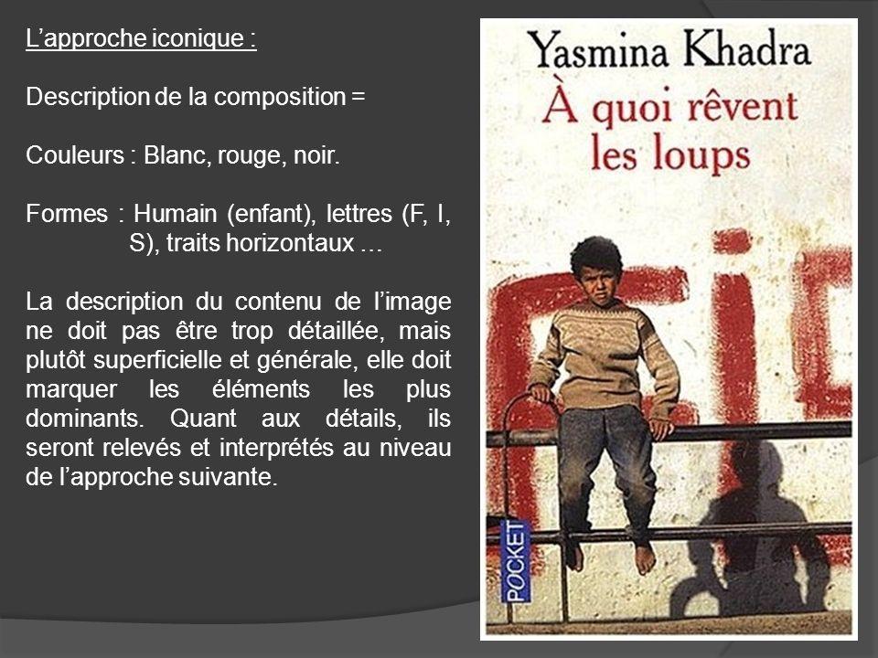 Lapproche iconique : Description de la composition = Couleurs : Blanc, rouge, noir. Formes : Humain (enfant), lettres (F, I, S), traits horizontaux …