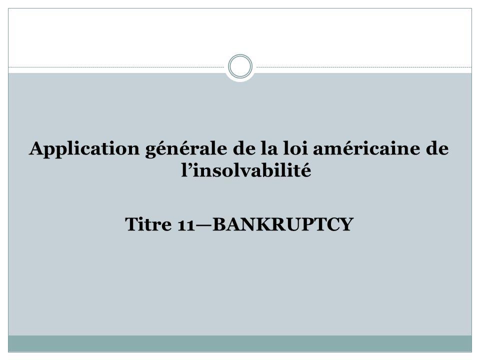 Application générale de la loi américaine de linsolvabilité Titre 11BANKRUPTCY