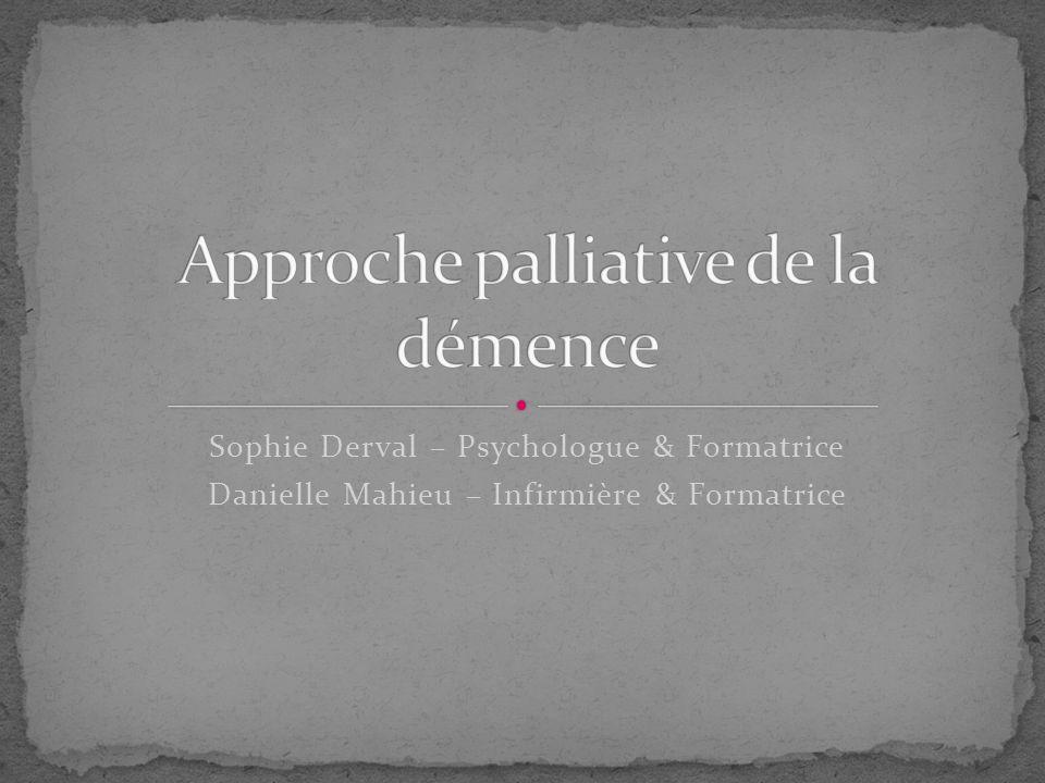 Sophie Derval – Psychologue & Formatrice Danielle Mahieu – Infirmière & Formatrice