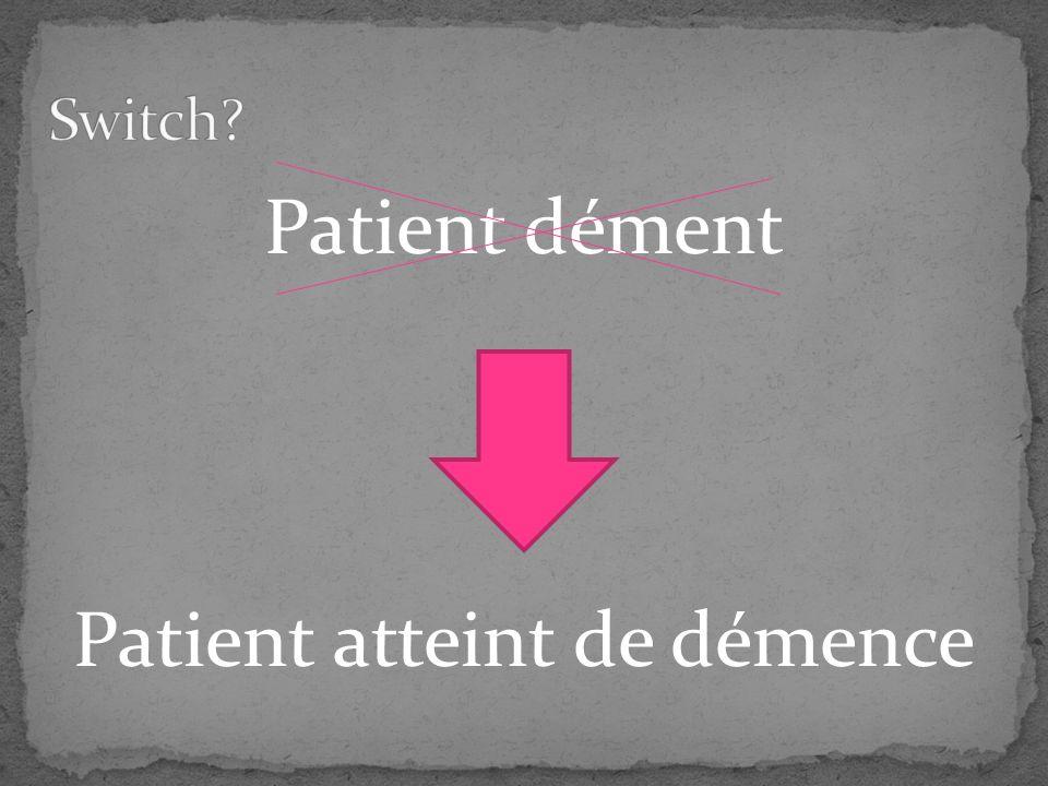 Patient dément Patient atteint de démence
