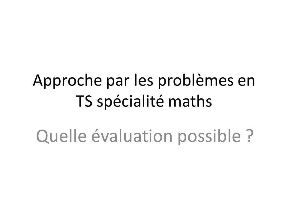 Approche par les problèmes en TS spécialité maths Quelle évaluation possible ?